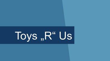 Unternehmensbild Toys R Us