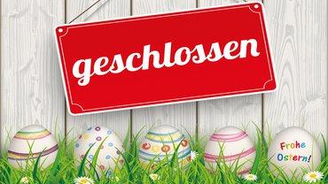 Ostern geschlossen Ladenschluss Feiertag Ladenöffnung