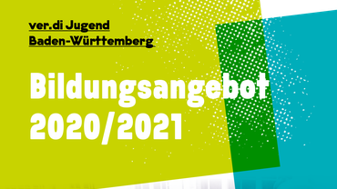 Jugendbildungsprogramm 2020/2021 der ver.di Jugend Baden-Württemberg